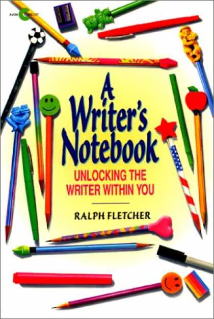 Bestsellers (2007) - A Writer's Notebook: Unlocking the Writer within You by Ralph Fletcher