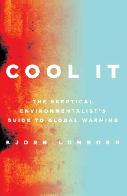 Bestsellers (2007) - Cool It: The Skeptical Environmentalist's Guide to Global Warming by Bjørn Lo