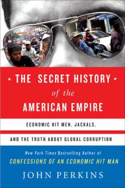 Bestsellers (2007) - The Secret History of the American Empire: Economic Hit Men, Jackals, and the Tr