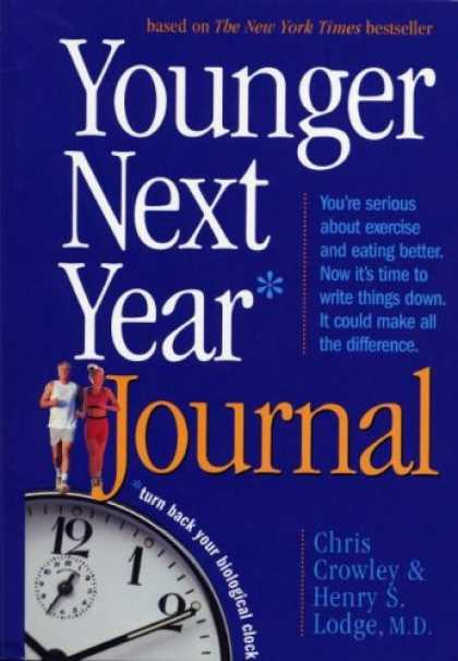 Bestsellers (2007) - Younger Next Year Journal: Start Now and Live the Promise Day-by-Day by Chris Cr