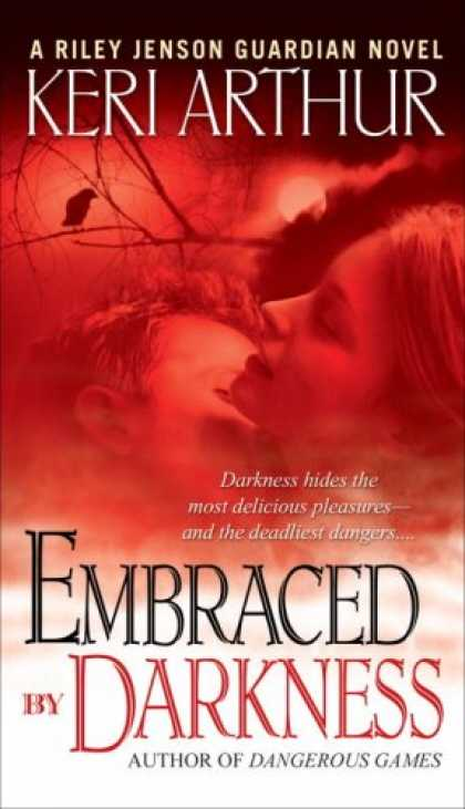 Bestsellers (2007) - Embraced By Darkness (Riley Jensen, Guardian, Book 5) by Keri Arthur