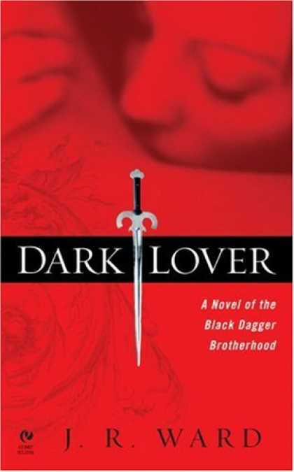 Bestsellers (2007) - Dark Lover (Black Dagger Brotherhood, Book 1) by J.R. Ward