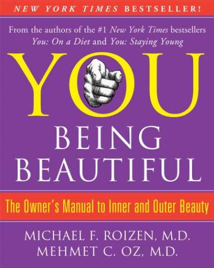 Bestsellers (2008) - YOU: Being Beautiful: The Owner's Manual to Inner and Outer Beauty by Michael F.