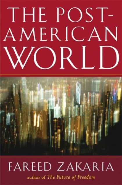 Bestsellers (2008) - The Post-American World by Fareed Zakaria