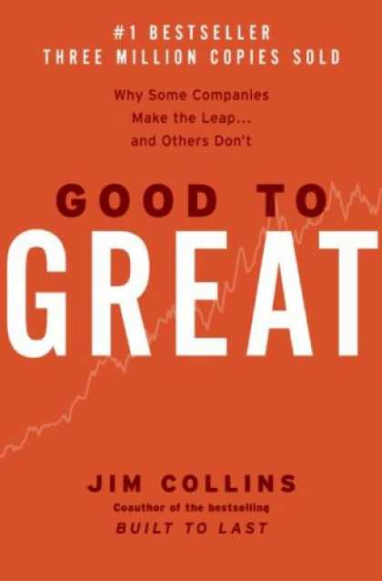 Bestsellers (2008) - Good to Great: Why Some Companies Make the Leap... and Others Don't by Jim Colli