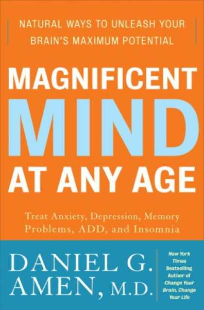 Bestsellers (2008) - Magnificent Mind at Any Age: Natural Ways to Unleash Your Brain's Maximum Potent
