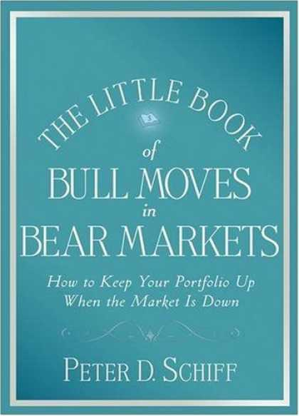 Bestsellers (2008) - The Little Book of Bull Moves in Bear Markets: How to Keep Your Portfolio Up Whe