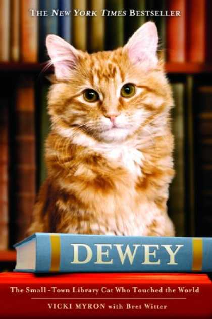 Bestsellers (2008) - Dewey: The Small-Town Library Cat Who Touched the World by Vicki Myron