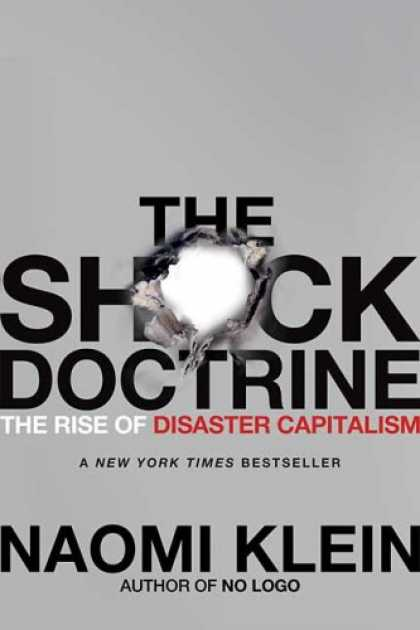 Bestsellers (2008) - The Shock Doctrine: The Rise of Disaster Capitalism by Naomi Klein