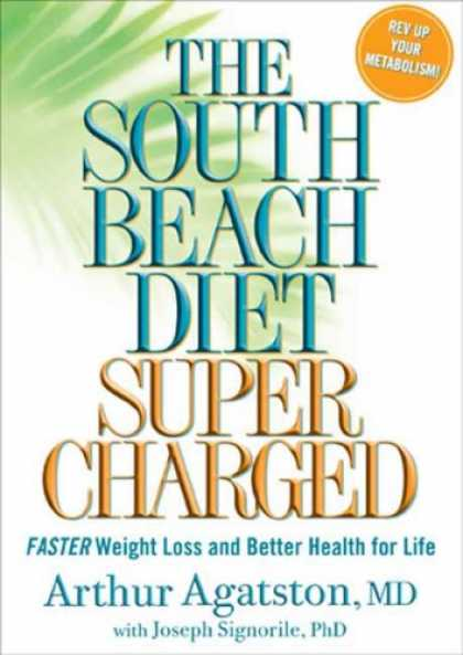 Bestsellers (2008) - The South Beach Diet Supercharged: Faster Weight Loss and Better Health for Life