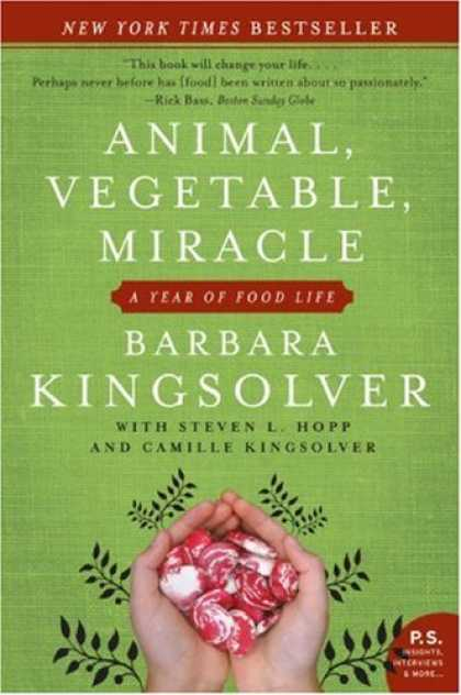 Bestsellers (2008) - Animal, Vegetable, Miracle: A Year of Food Life (P.S.) by Barbara Kingsolver
