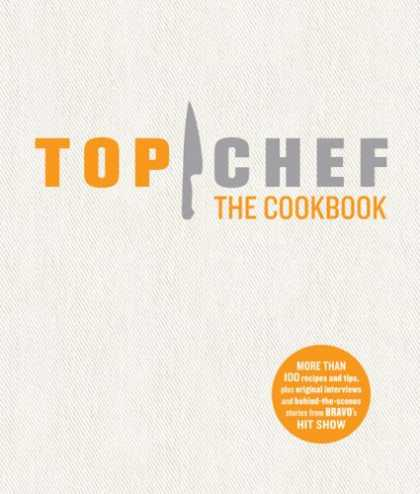 Bestsellers (2008) - Top Chef The Cookbook by The Creators of Top Chef