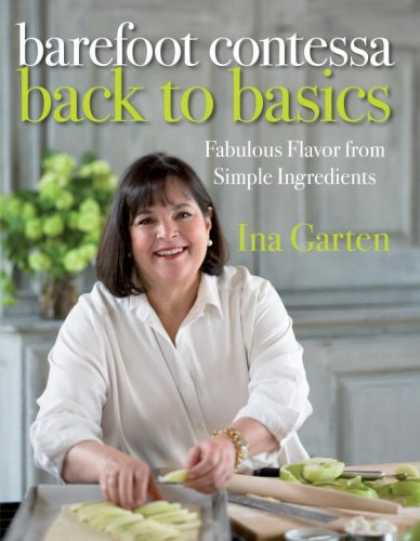 Bestsellers (2008) - Barefoot Contessa Back to Basics: Fabulous Flavor from Simple Ingredients by Ina