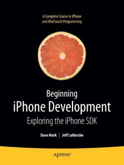 Bestsellers (2008) - Beginning iPhone Development: Exploring the iPhone SDK by Dave Mark