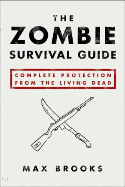 Bestsellers (2008) - The Zombie Survival Guide: Complete Protection from the Living Dead by Max Brook