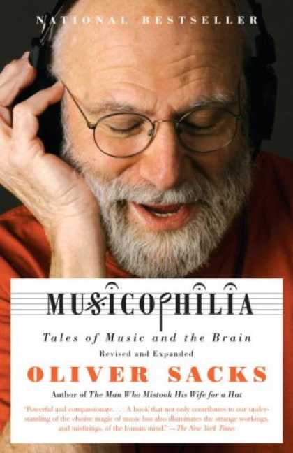 Bestsellers (2008) - Musicophilia: Tales of Music and the Brain, Revised and Expanded Edition by Oliv