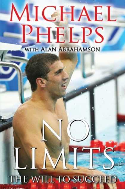 Bestsellers (2008) - No Limits: The Will to Succeed by Michael Phelps