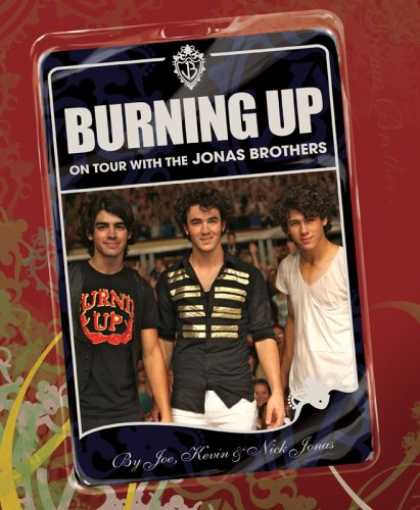 Bestsellers (2008) - Burning Up: On Tour with the Jonas Brothers by Kevin, Joe, And Nick Jonas