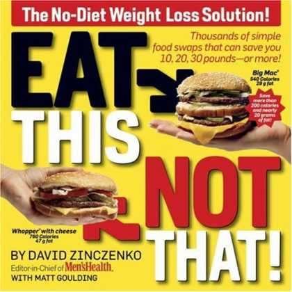 Bestsellers (2008) - Eat This, Not That! Thousands of Simple Food Swaps that Can Save You 10, 20, 30