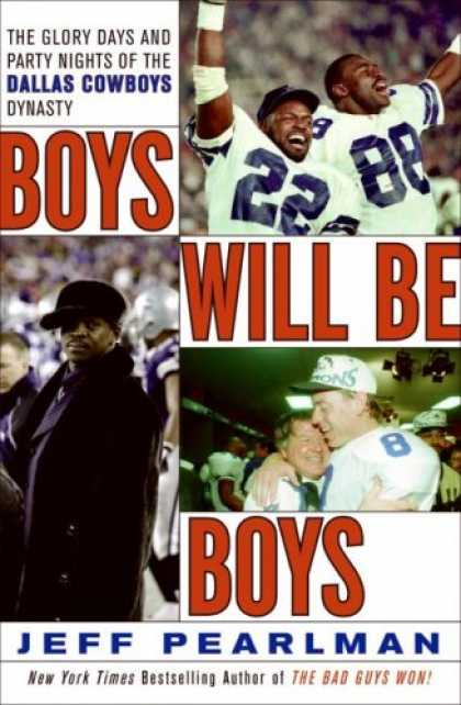 Bestsellers (2008) - Boys Will Be Boys: The Glory Days and Party Nights of the Dallas Cowboys Dynasty