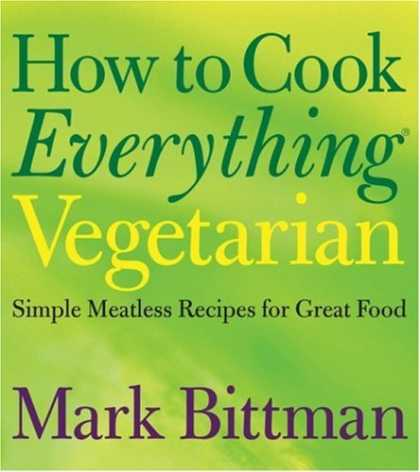 Bestsellers (2008) - How to Cook Everything Vegetarian: Simple Meatless Recipes for Great Food by Mar
