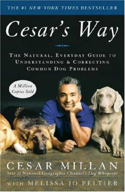 Bestsellers (2008) - Cesar's Way: The Natural, Everyday Guide to Understanding and Correcting Common