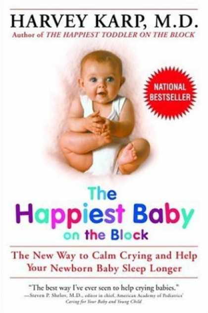Bestsellers (2008) - The Happiest Baby on the Block: The New Way to Calm Crying and Help Your Newborn