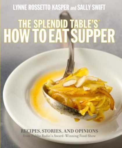 Bestsellers (2008) - The Splendid Table's How to Eat Supper: Recipes, Stories, and Opinions from Publ