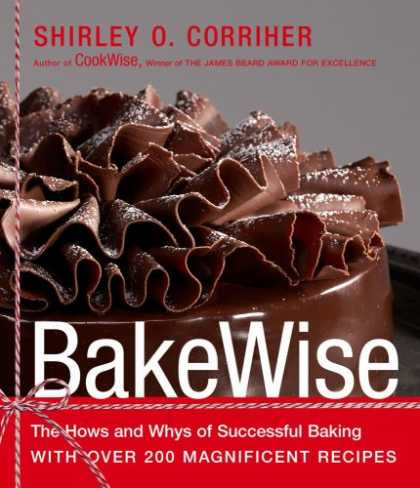 Bestsellers (2008) - BakeWise: The Hows and Whys of Successful Baking with Over 200 Magnificent Recip