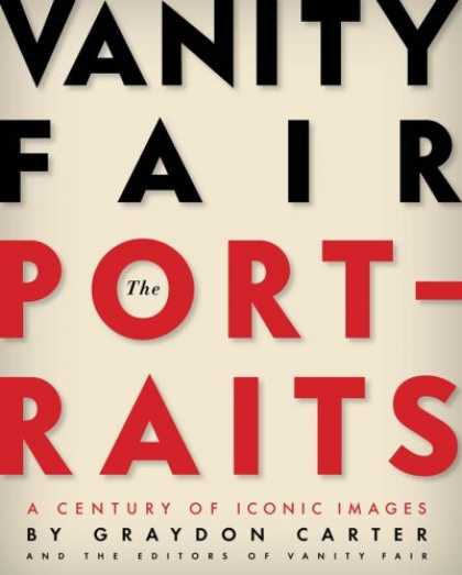 Bestsellers (2008) - Vanity Fair: The Portraits: A Century of Iconic Images by Graydon Carter