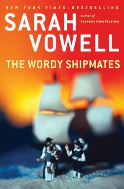 Bestsellers (2008) - The Wordy Shipmates by Sarah Vowell