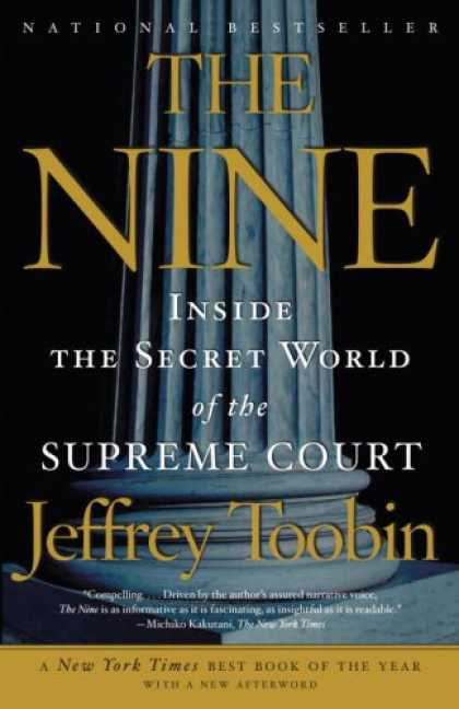 Bestsellers (2008) - The Nine: Inside the Secret World of the Supreme Court by Jeffrey Toobin