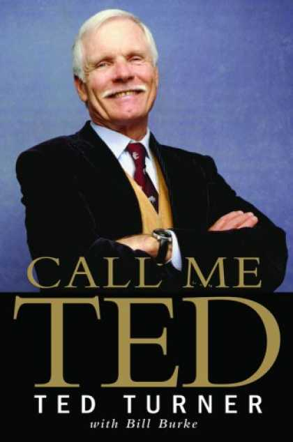 Bestsellers (2008) - Call Me Ted by Ted Turner