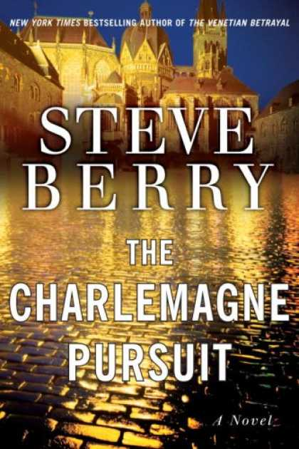 Bestsellers (2008) - The Charlemagne Pursuit: A Novel by Steve Berry