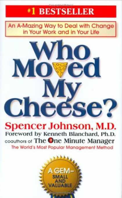 Bestsellers (2008) - Who Moved My Cheese?: An Amazing Way to Deal with Change in Your Work and in You