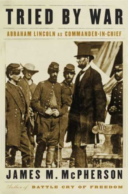 Bestsellers (2008) - Tried by War: Abraham Lincoln as Commander in Chief by James M. McPherson