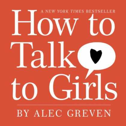 Bestsellers (2008) - How to Talk to Girls by Alec Greven
