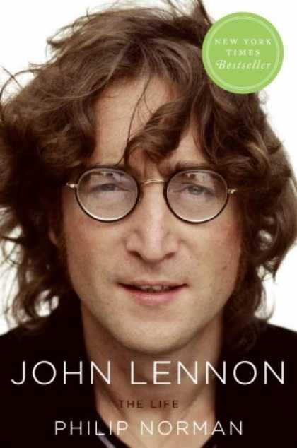 Bestsellers (2008) - John Lennon: The Life by Philip Norman