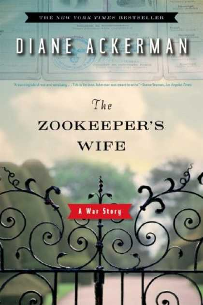 Bestsellers (2008) - The Zookeeper's Wife: A War Story by Diane Ackerman