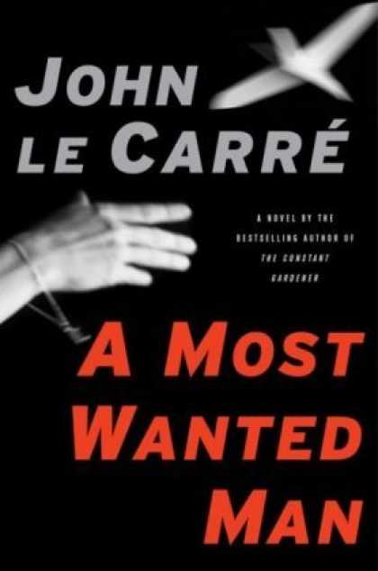 Bestsellers (2008) - A Most Wanted Man by John le Carre