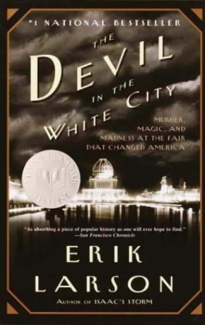 Bestsellers (2008) - The Devil in the White City: Murder, Magic, and Madness at the Fair that Change