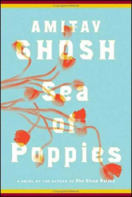 Bestsellers (2008) - Sea of Poppies: A Novel by Amitav Ghosh