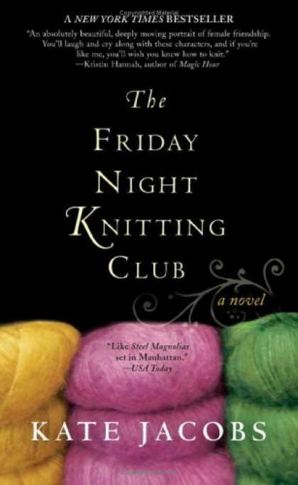 Bestsellers (2008) - The Friday Night Knitting Club by Kate Jacobs