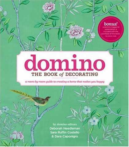 Bestsellers (2008) - Domino: The Book of Decorating: A room-by-room guide to creating a home that mak