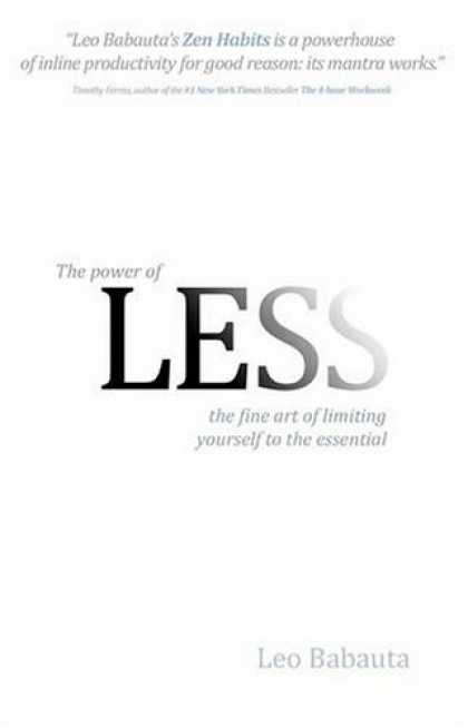 Bestsellers (2008) - Power of Less, The: The Fine Art of Limiting Yourself to the Essential...in Busi