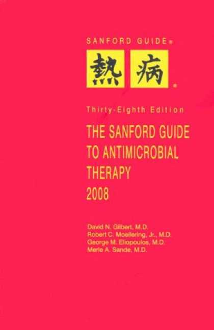 Bestsellers (2008) - The Sanford Guide to Antimicrobial Therapy, 2008 by David N. Gilbert