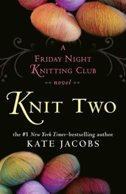 Bestsellers (2008) - Knit Two by Kate Jacobs