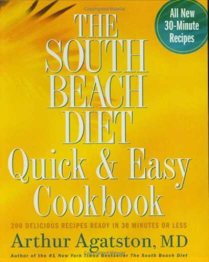 Bestsellers (2008) - The South Beach Diet Quick and Easy Cookbook: 200 Delicious Recipes Ready in 30