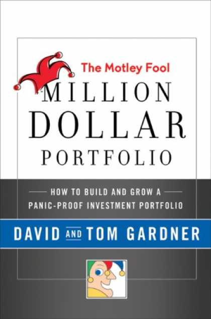 Bestsellers (2008) - The Motley Fool Million Dollar Portfolio: How to Build and Grow a Panic-Proof In