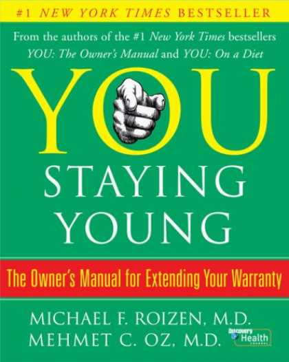Bestsellers (2008) - You: Staying Young: The Owner's Manual for Extending Your Warranty by Michael F.